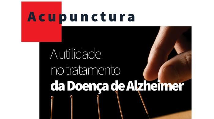 A utilidade da Acupuntura no tratamento da Doença de Alzheimer